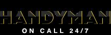 Handyman On Call 24/7